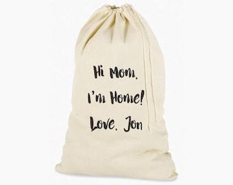 Hi Mom I'm Home Laundry Bag, Humorous Laundry Bag, College Hamper, College Student Gift- Graduation Gift