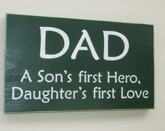 86b16852 ON SALE TODAY Gift for Dad Dad A Sons First Hero, A Daughters First Love  Wood Sign Green and White