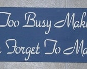 Items Similar To Inspirational Quotes Never Get Too Busy Making A