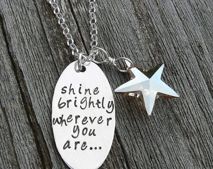 BLACK FRIDAY SALE - Shine Brightly Wherever You Are - Solid Sterling Silver Hand Stamped Necklace - Great for Graduates Graduation Bosses Re
