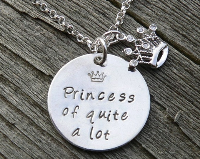 Princess of Quite a Lot - An Artisan Hand Stamped Sterling Silver Necklace with Charm and Pendant - Customizable Handstamped Charm Necklace