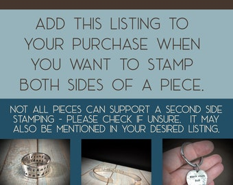 Second Side Customization Listing - for all pieces that can support a back or second side stamping