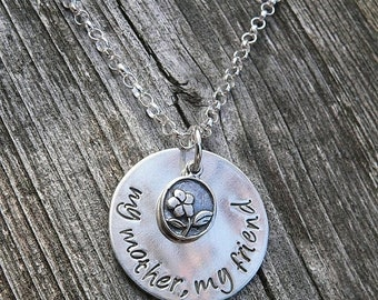 LIMITED TIME SALE My Mother, My Friend... custom sterling silver necklace