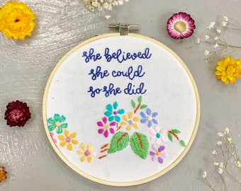 She Believed She Could So She Did • Hand Embroidery Wall Hoop