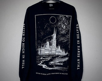 Better to Reign in Hell, than Serve in Heaven - Longsleeve