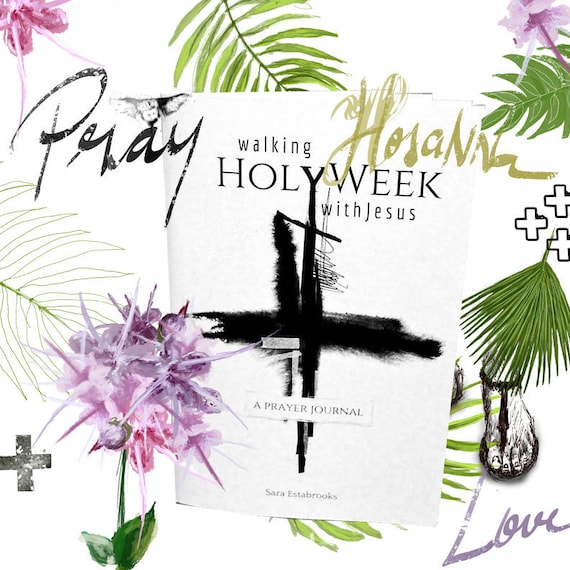 Walking Holy Week with Jesus - Bible and Faith Journaling Didgital Downloads