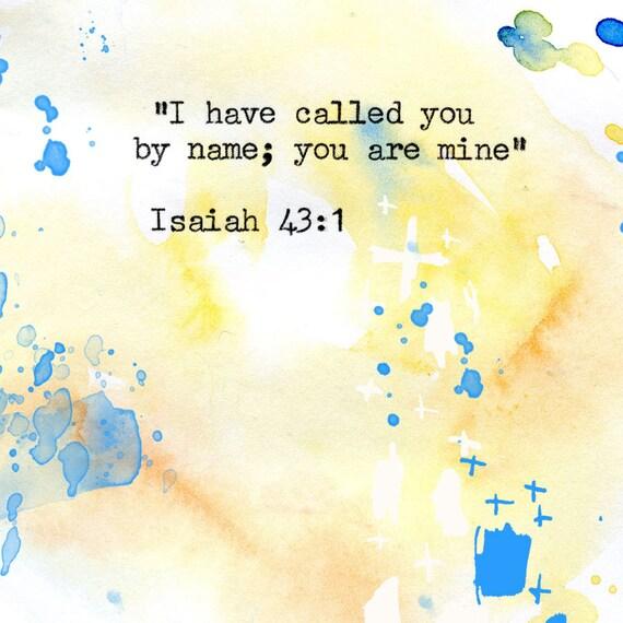Isaiah 43:1 - Inspirational Bible Verse fine art print