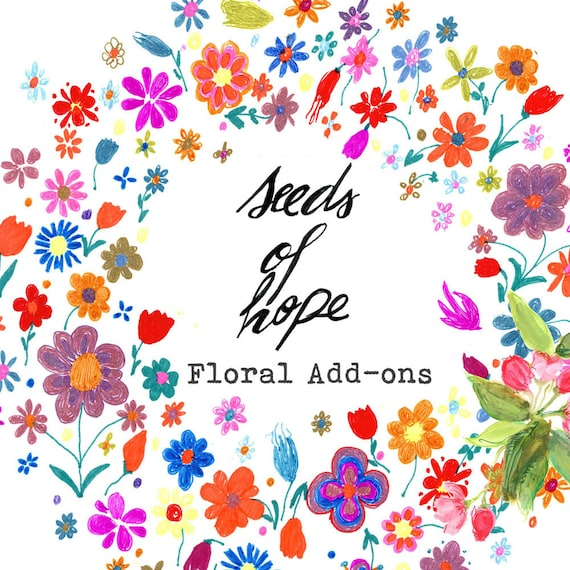 Seeds of Hope ADD-ON- floral art- digital download