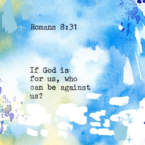 Romans 8: 31 - Inspirational Bible Verse fine art print