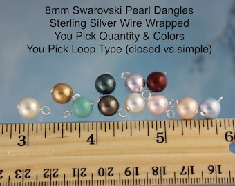 Sterling Silver Wire Wrapped 8mm Round Swarovski Pearl Dangles- charms- drops- you pick colors, quantity & loop type - DIY Jewelry Making