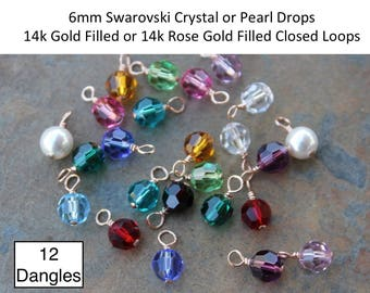 12 Birthstone Dangles - 14k Rose Gold filled or 14k Gold Filled CLOSED LOOP wire wrapped Swarovski 6mm crystal or pearl round charms