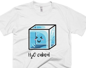 f76583d9c H2O Cubed Chemistry Joke Science Cotton Crewneck T-Shirt. Multiple sizes  and colours for men, women and kids.