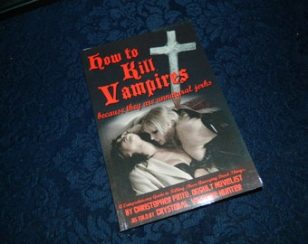 How To Kill Vampires because they are Unnatural Jerks, book signed Christopher Pinto & Crystobal, Occult Vampirism Humor Vampire Killing Kit