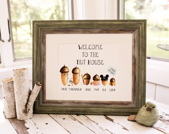 Welcome to the Nut House! Custom designed for you!