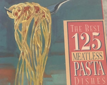 The Best 125 Meatless Pasta Dishes Book Cookbook Vegetarian Vegan Recipes Italian Food No Meat Easy Cooking Dinner Spaghetti Soup Cook Book