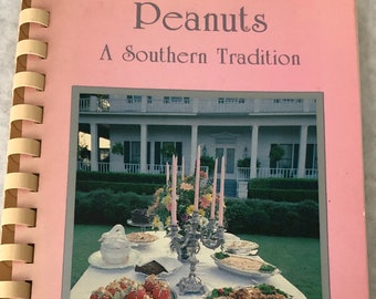 Vintage Cookbook Peanuts A Southern Tradition 1984 Collection of Peanut Recipes Baking Cooking Desserts Nuts