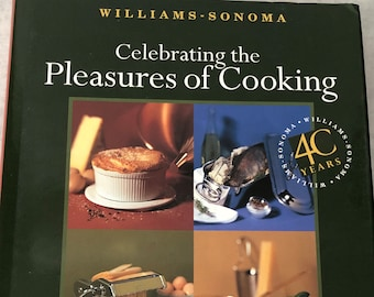Williams Sonoma Cookbook 1997 Celebrating the Pleasures of Cooking 150 Recipes Cooking in America Cook Book Fun to Cook Chuck Williams