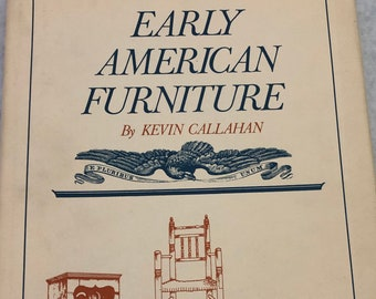 Early American Furniture Book by Kevin Callahan 1975 Hardcover Chairs Table Case Furniture Tools Refinishing Repairs DIY Tinware Lighting