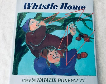 Whistle Home Book Natalie Honeycutt 1993 Childrens Kids Book Illustrated Mom Leaves for the Afternoon Separation Anxiety Soothing