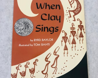 When Clay Sings by Byrd Baylor Childrens Book 1972 Kids Reading Pottery Indian American Southwest History Prehistoric Designs Paperback