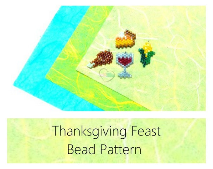 Thanksgiving Feast: Pumpkin Pie, Turkey Leg, Glass of Wine, Corn on the Cob Brick Stitch Bead PATTERNS | Printable Digital Download