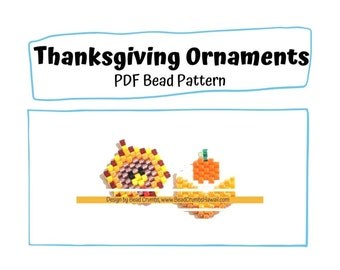 Beading Pattern Mini Thanksgiving Ornaments, Turkey Pumpkin Crunch Pie Charms, PDF Digital Download