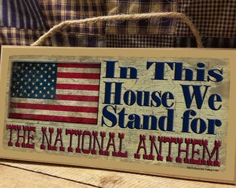 20580ef11 In This House We Stand For The National Anthem 5