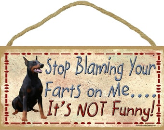 "DOBERMAN Pinscher Stop Blaming Your Farts On Me...It's Not Funny 10"" x 5"" Dog SIGN Pet Decor Plaque"