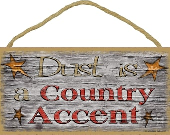 """Stars Dust Is A Country Accent Primitive Rustic Sign 5""""X10"""""""