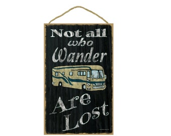 "Black Not All Who Wander Are Lost Motorhome RV Camper Camping Sign Plaque 10""x16"""