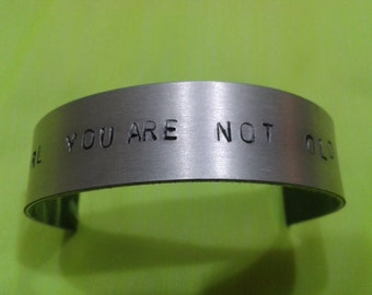 Vampire Weekend Bracelet STEP Quote - Girl You Are Not Old Yet