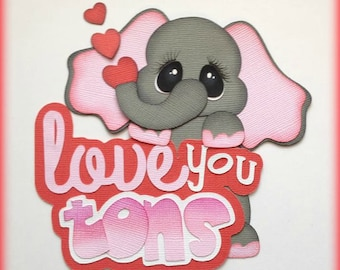elephant love you tons set title  premade paper piecing 3d die cut by my tear bears kira