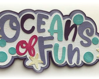 Oceans of fun title  premade paper piecing 3d die cut for scrapbooks cards planner project life by my tear bears kira