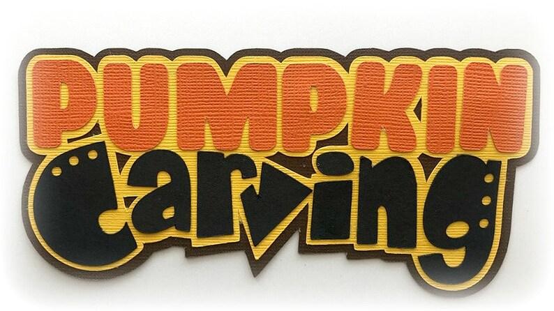 Die Cut title Pumpkin carving premade paper piecing 3d die cut image 0