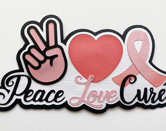 Scrapbook Die Cut title Peace Love Cure breast cancer survivor theme.A paper piecing for scrapbook layouts and more by my tear bears kira