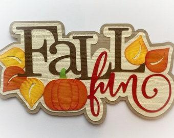 Scrapbook Die Cut title Fall Fun, A premade paper piecing layered for scrapbook layouts and more by my tear bears kira