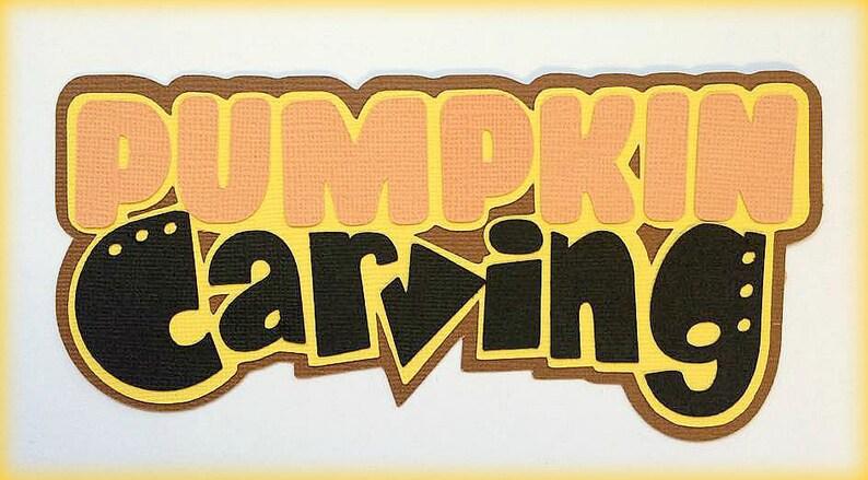 Die Cut Pumpkin carving  title premade paper piecing 3d die image 0