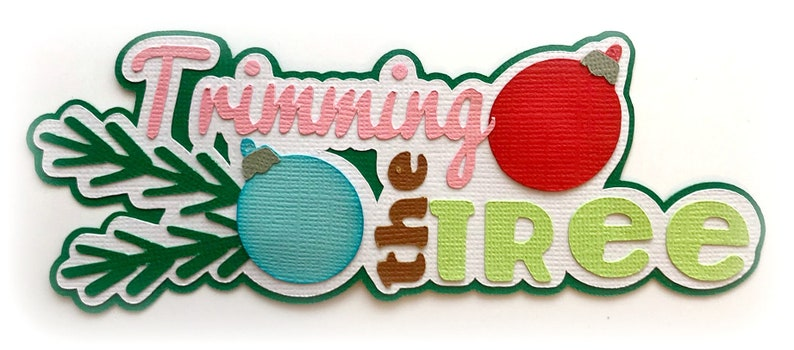 Die Cut Trimming the tree Christmas title premade paper image 0