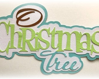 O Christmas tree title premade paper piecing 3d die cut for scrapbooks cards planner project life by my tear bears kira