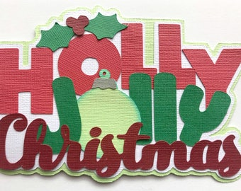 Holly Jolly Christmas title  christmas premade paper piecing 3d die cut by my tear bears kira