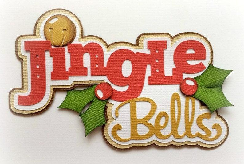 Die Cut jingle bells title premade paper piecing 3d die cut image 0