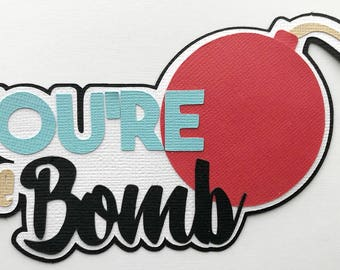 You're the bomb title premade paper piecing 3d die cut for scrapbooks cards planner project life by my tear bears kira