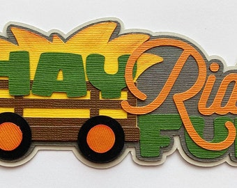 Scrapbook title layered Die Cut Hayride Fun. A premade paper piecing  die cut for scrapbook layouts and more  by my tear bears kira