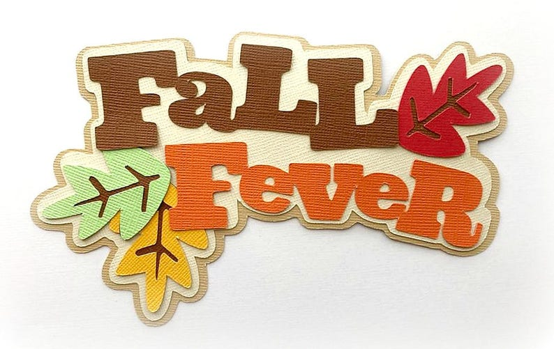 Die Cut Fall fever  title premade paper piecing 3d die cut for image 0