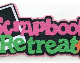 Scrapbook retreat title scrapbooking girls weekend premade paper piecing 3d die cut by my tear bears kira