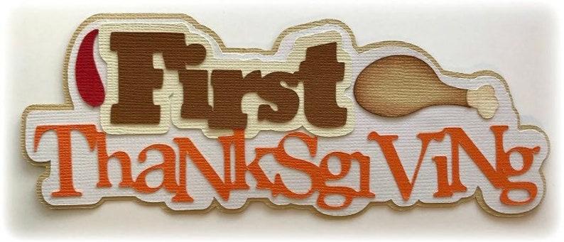 Die Cut first Thanksgiving  title premade paper piecing 3d die image 0