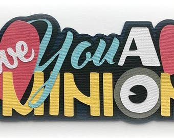 Love you a minion title premade paper piecing 3d die cut for scrapbook card making by my tear bears kira