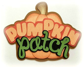 Scrapook Die Cut Pumpkin patch title Halloween or fall. A premade paper piecing die cut for scrapbooks,cards, by my tear bears Kira