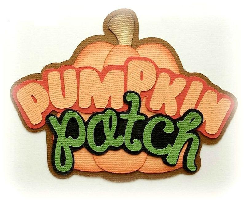 Die Cut Pumpkin patch  title premade paper piecing 3d die cut image 0