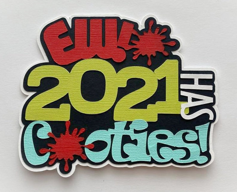 Scrapbook die cut title Ew 2021 has cooties A premade paper image 0